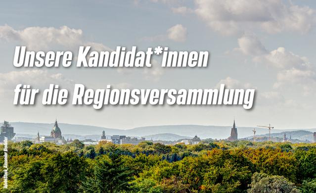 Unsere Kandidat*innen für die Regionsversammlung